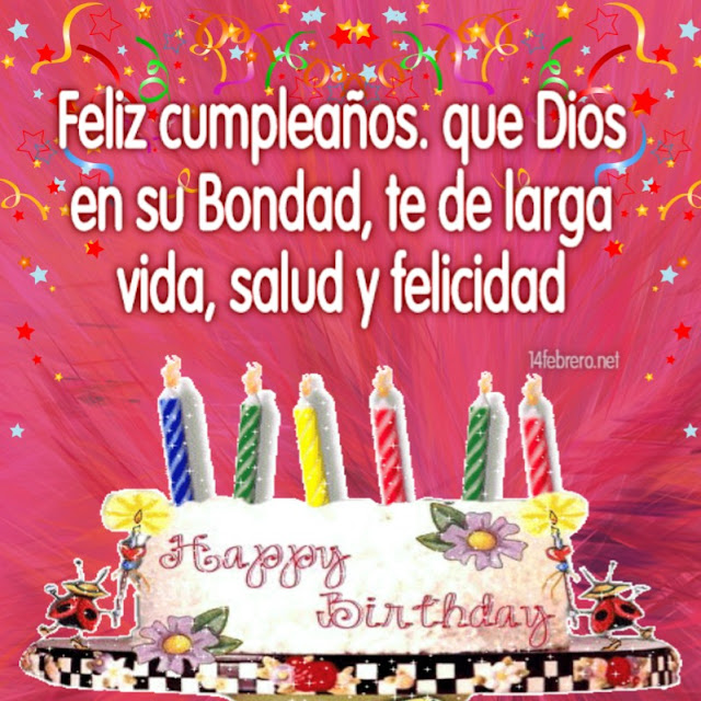 Feliz cumpleaños. que Dios en su Bondad, te de larga vida, salud y felicidad