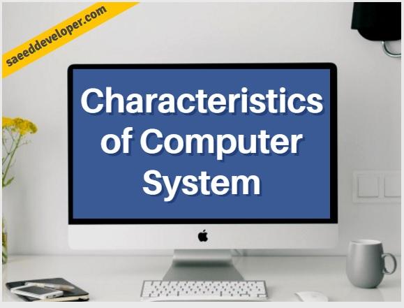 The Characteristics of Computer