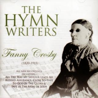 The Hymn Writers: Fanny Crosby