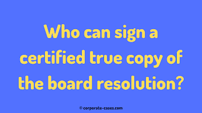 who can sign certified true copy of board resolution