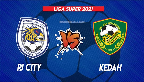 Live Streaming PJ City vs Kedah 27.7.2021