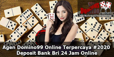Agen Domino99 Online Terpercaya #2020 Deposit Bank Bri 24 Jam Online
