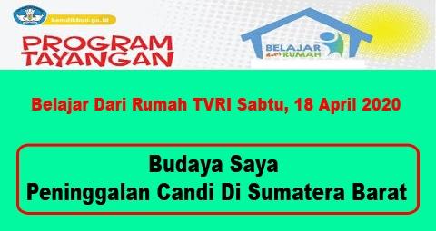Belajar Dari Rumah TVRI Sabtu, 18 April 2020 Tentang Peninggalan Candi di Sumatera Barat