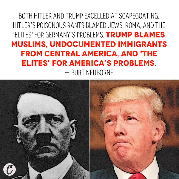 Both Hitler and Trump excelled at scapegoating. Hitler's poisonous rants blamed Jews, Roma, and the 'elites' for Germany's problems. Trump blames Muslims, undocumented immigrants from Central America, and 'the elites' for America's problems. — Burt Neuborne, The Forward
