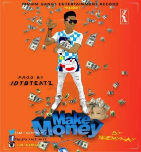 Teemykay – Make Money [New Song]  mp3made.com.ng