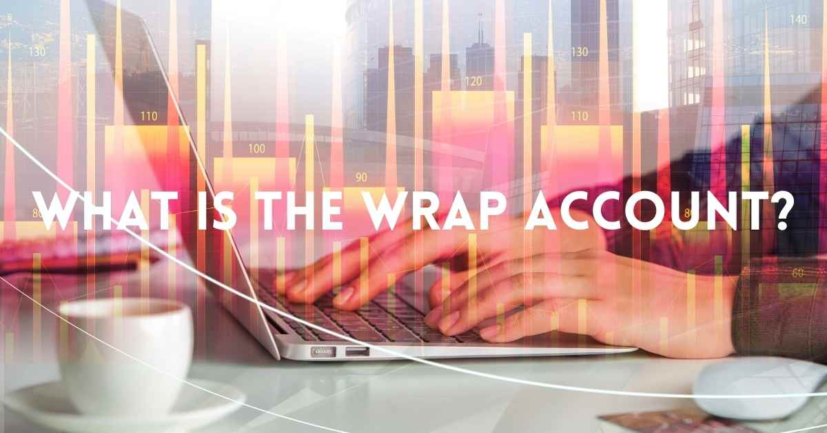 What Is The Wrap Account - Moniedism