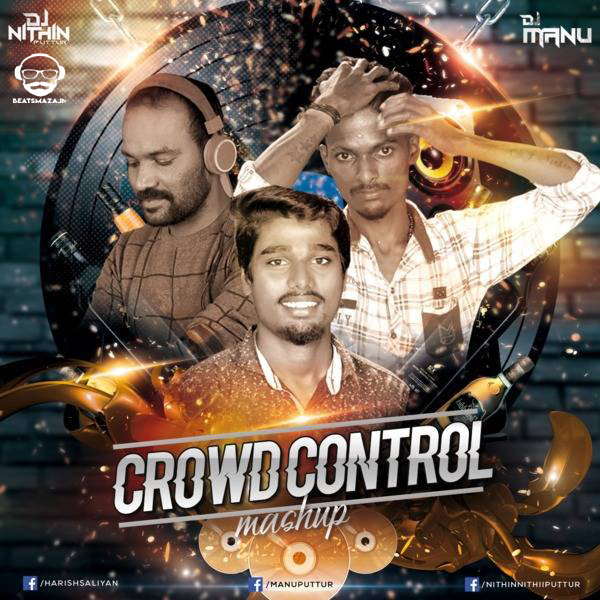 Crowd Control (Mashup) Dj Nithin & Dj Dj Manu