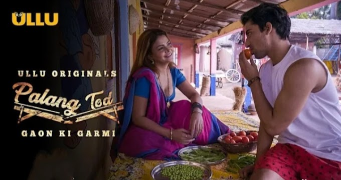 Palang Tod : Gaon ki Garmi - Ulluapp Web Series ( Ep1&2) Complete