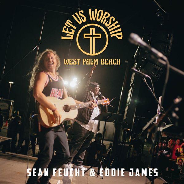 Sean Feucht – Let Us Worship – West Palm Beach 2021 (Exclusivo WC)