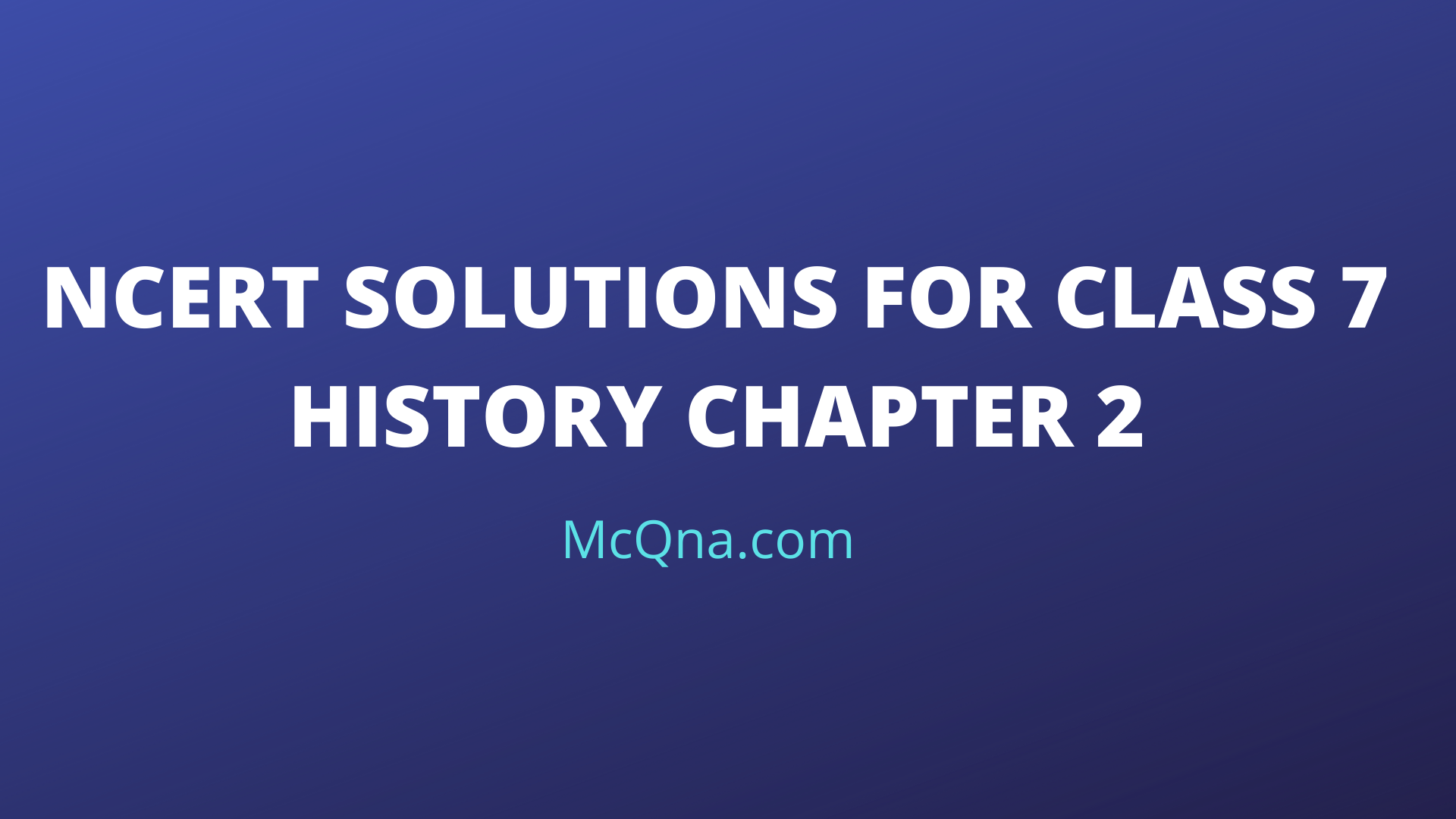 NCERT Solutions For Class 7 History Chapter 2 pdf Download