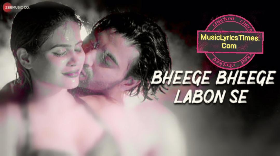 Bheege Bheege Labon Se Lyrics by Aaniya Sayyed and Altaaf