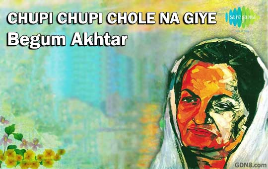 Chupi Chupi Chole Na Giye - Begum Akhtar