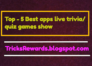 Best top - 5 Apps : live trivia game show, play online quiz and make money online in India.