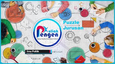 Puzzle Jurusan – Bedah Jurusan Ilmu Politik