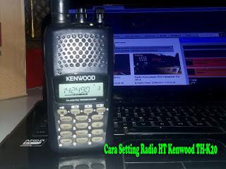 Cara Setting Radio HT Kenwood TH-K20