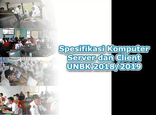 Spesifikasi Komputer Server dan Client UNBK 2018/2019