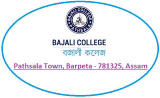 Bajali College, Pathsala Town, Barpeta - 781325, Assam