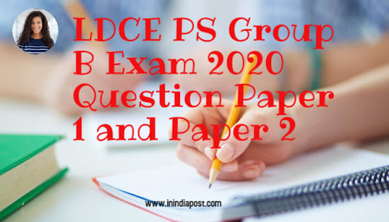 LDCE PS Group B Exam 2020 Question Paper 1 and Paper 2