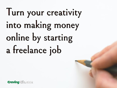 Turn your creativity into making money online by starting  a freelance job