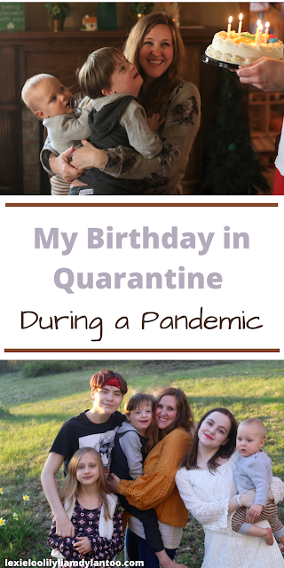 My Birthday in Quarantine During a Pandemic