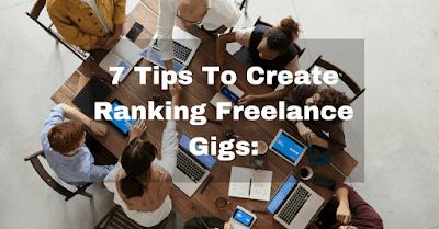 7 Tips To Create Ranking Freelance Gigs: