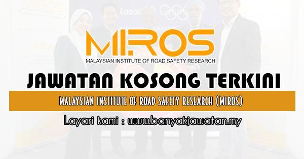 Jawatan Kosong 2020 di Institut Penyelidikan Keselamatan Jalan Raya Malaysia (MIROS)