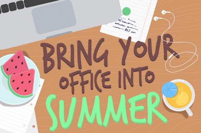 how to enjoy summer in the office summertime workplace