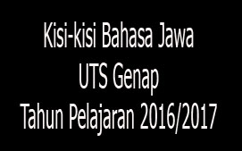 Kisi-kisi Bahasa Jawa, UTS Genap Tahun Pelajaran 2016/2017