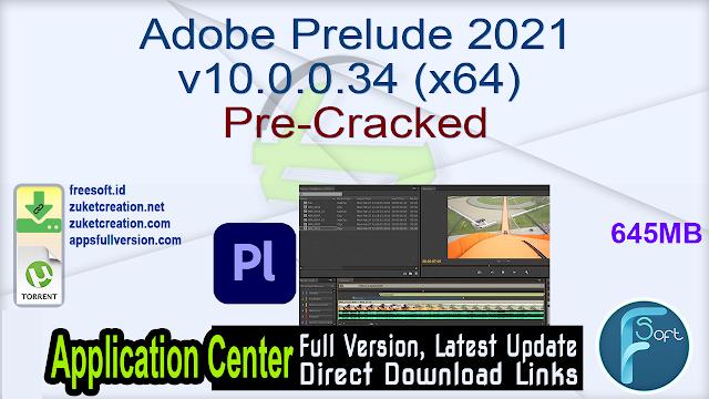 Adobe Prelude 2021 v10.0.0.34 (x64) Pre-Cracked