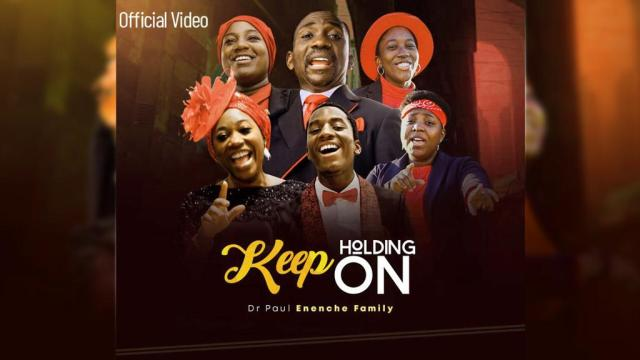 Dr Paul Enenche & Family – Keep Holding On