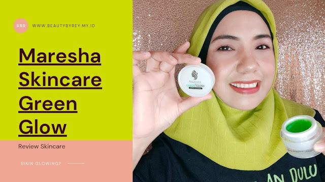 Review Maresha Skincare Green Glow, Bikin Glowing?