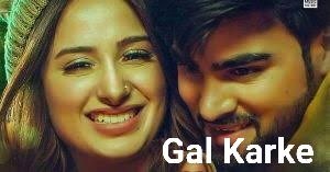Gal Karke punjabi Song  by Inder Chahal lyrics
