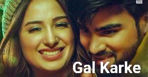 Gal Karke punjabi Song  by Inder Chahal lyrics