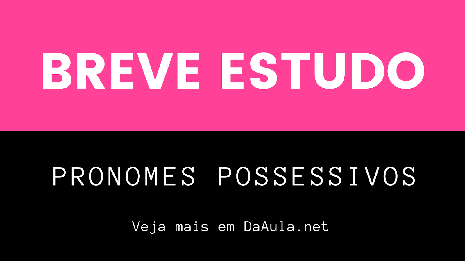 Breve Estudo de Pronomes Possessivos