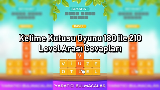 Kelime Kutusu Oyunu 180 ile 210 Level Arasi Cevaplari