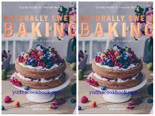 download ebook Naturally Sweet Baking: Healthier recipes for a guilt-free treat