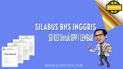Download silabus Bahasa Inggris Kurikulum  Silabus Bahasa Inggris Kelas 1-6 SD Semester 1-2