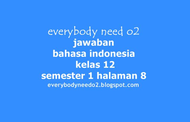jawaban bahasa indonesia kelas 12 semester 1 halaman 8