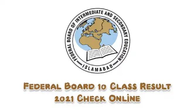 Federal Board FBISE 10th Class Result 2021