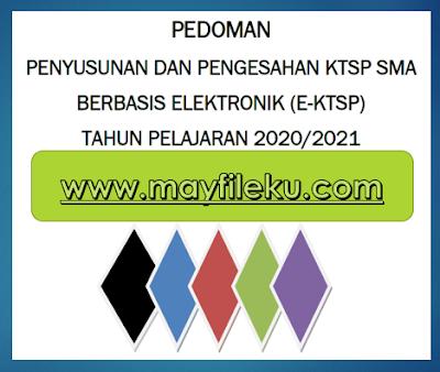 Pedoman Penyusunan dan Pengesahan KTSP SMA (E-KTSP) Tahun Pelajaran 2020-2021