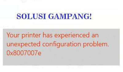 Printer Configuration Error 0x8007007e