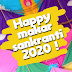 Happy Makar Sankranti 2020 Images and Wishes, Quotes, Photo