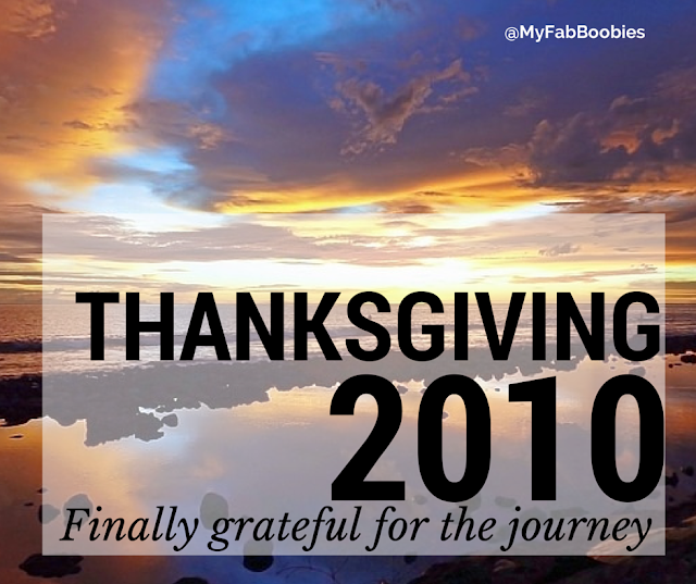 MyFabulousBoobies.com Thanksgiving%2B2010 Thanksgiving 2010 -- Finally, grateful for the journey...