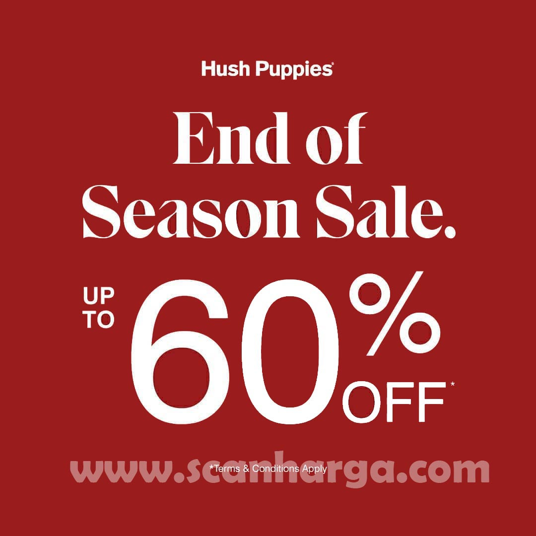 Hush Puppies Promo End Of Season SALE Discount Up To 60% Off