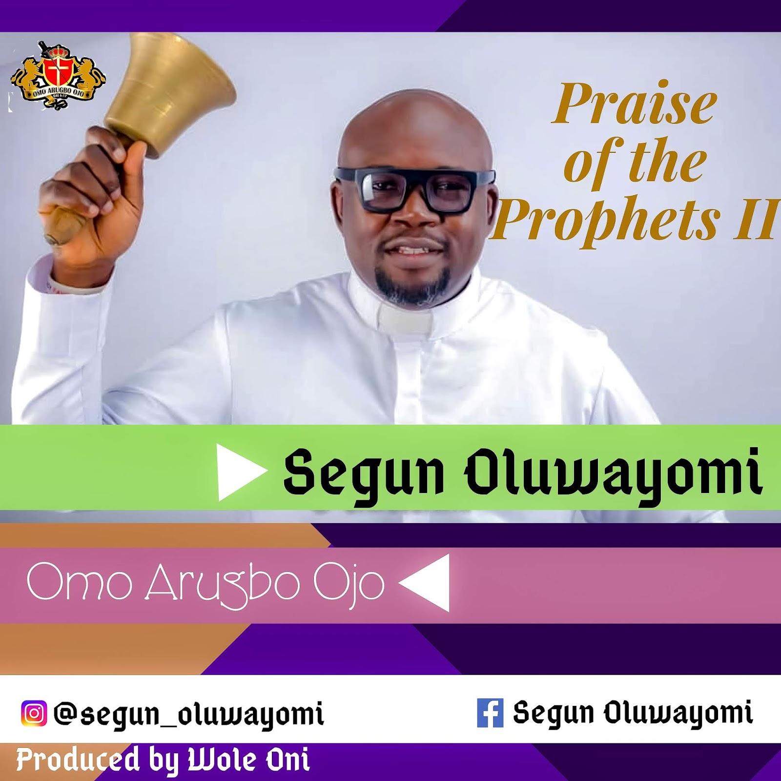 Download Music:  PRAISE OF THE PROPHETS 2 – SEGUN OLUWAYOMI || @SEGUNOLUWAYOMI