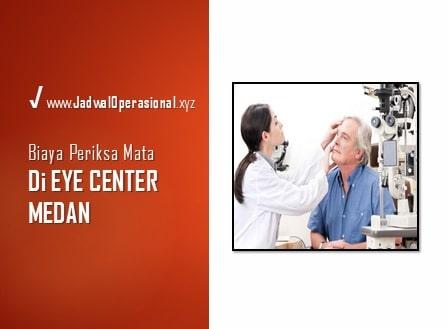 Biaya Periksa Mata di Eye Center Medan