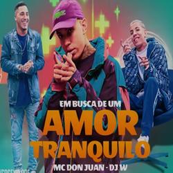 Baixar Em Busca De Um Amor Tranquilo - MC Don Juan Mp3