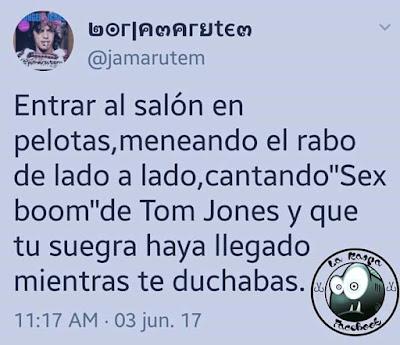 Entrar al salón en pelotas, meneando el rabo de lado a lado, cantando sex bomb de Tom Jones, y que tu suegra haya llegado mientras te duchabas.