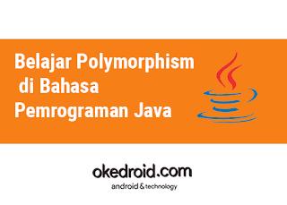 Belajar Konsep OOP Polymorphism di Bahasa Pemrograman Java