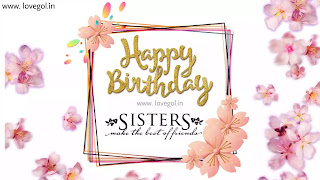 Birthday Wishes for Sister, Happy Birthday Sister